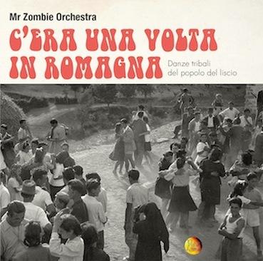 Esce oggi il nuovo album della mr zombie orchestra c for Oggi in romagna